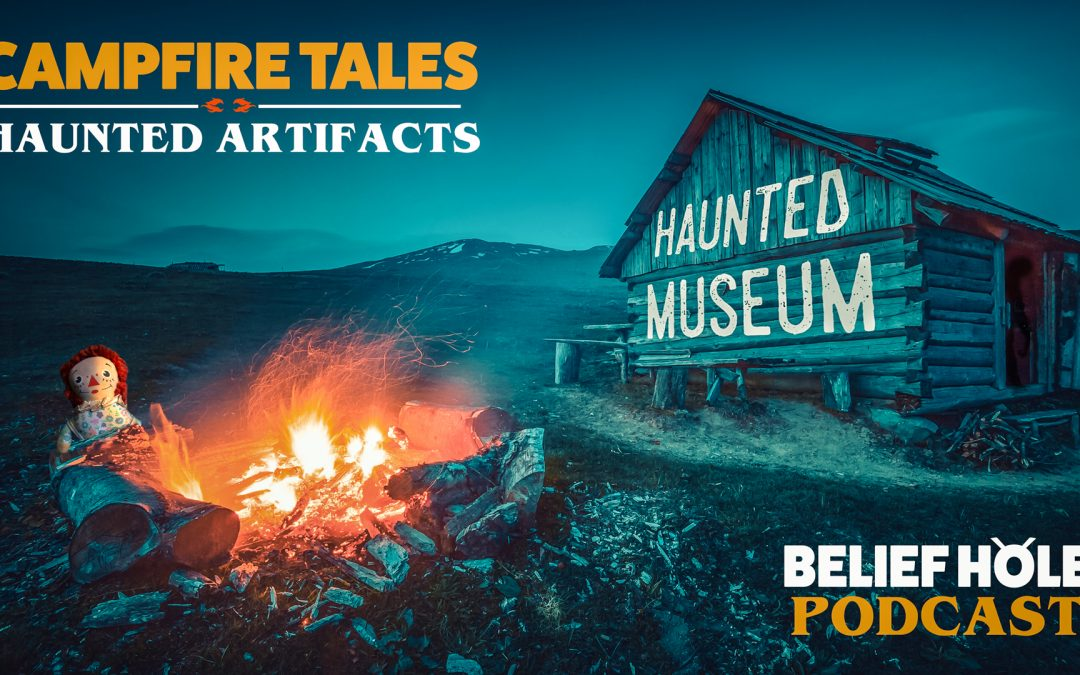 Scary Stories for Campfires, The Real Annabelle Doll and other Haunted Artifacts