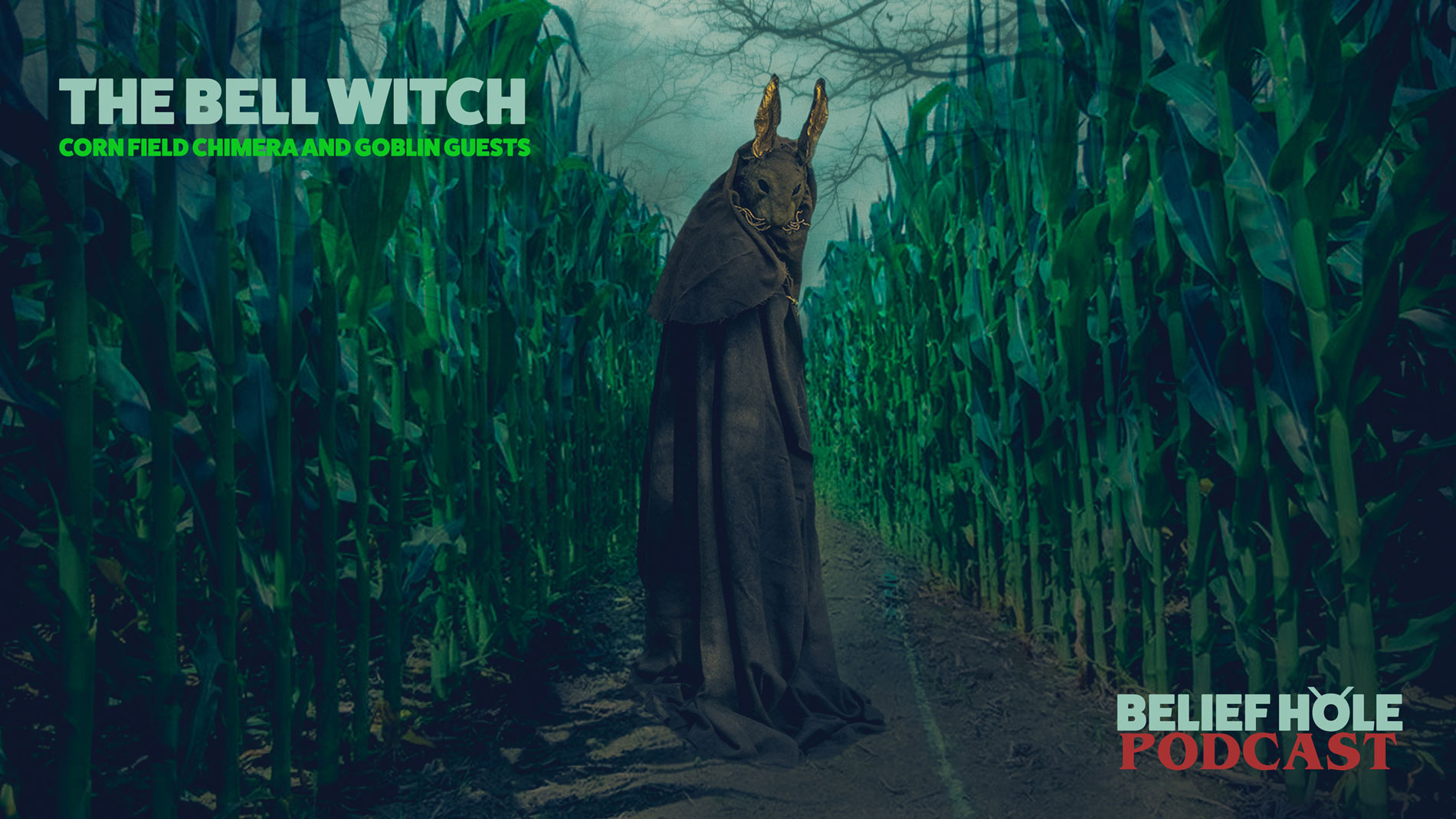 The Bell Witch, Cornfield Chimera, and Goblin Guests