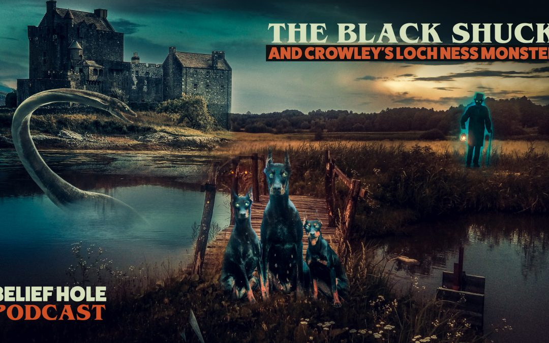 The Black Shuck, Hellhounds, and Crowley's Loch Ness Monster