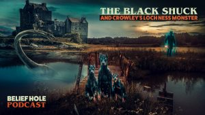 E27-Black-Shuck-Crowley-Loch-Ness-Monster