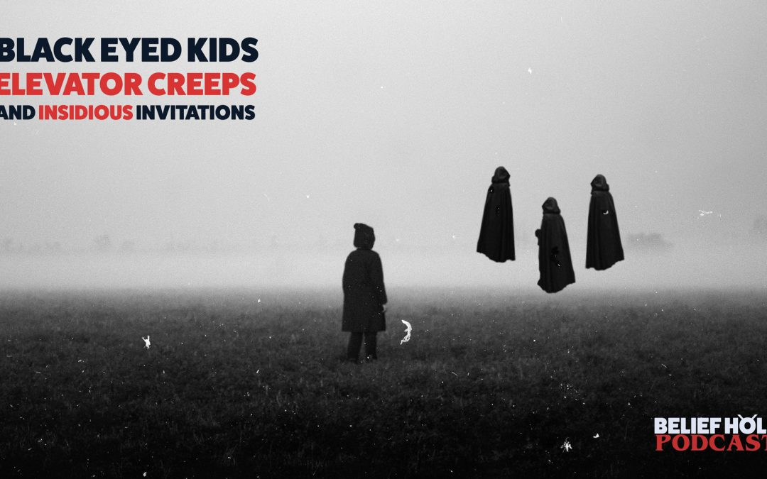 Black Eyed Kids, Elevator Creeps and Insidious Invitations