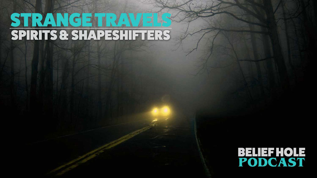 Strange Travels: Spirits and Shapeshifters