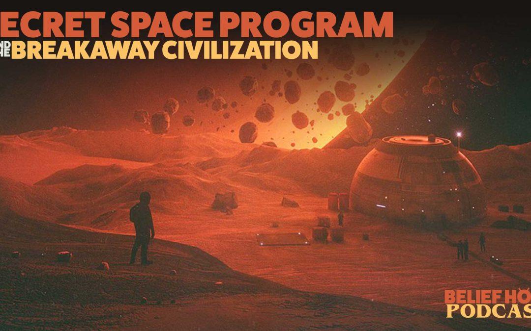 The Secret Space Program and the Breakaway Civilization