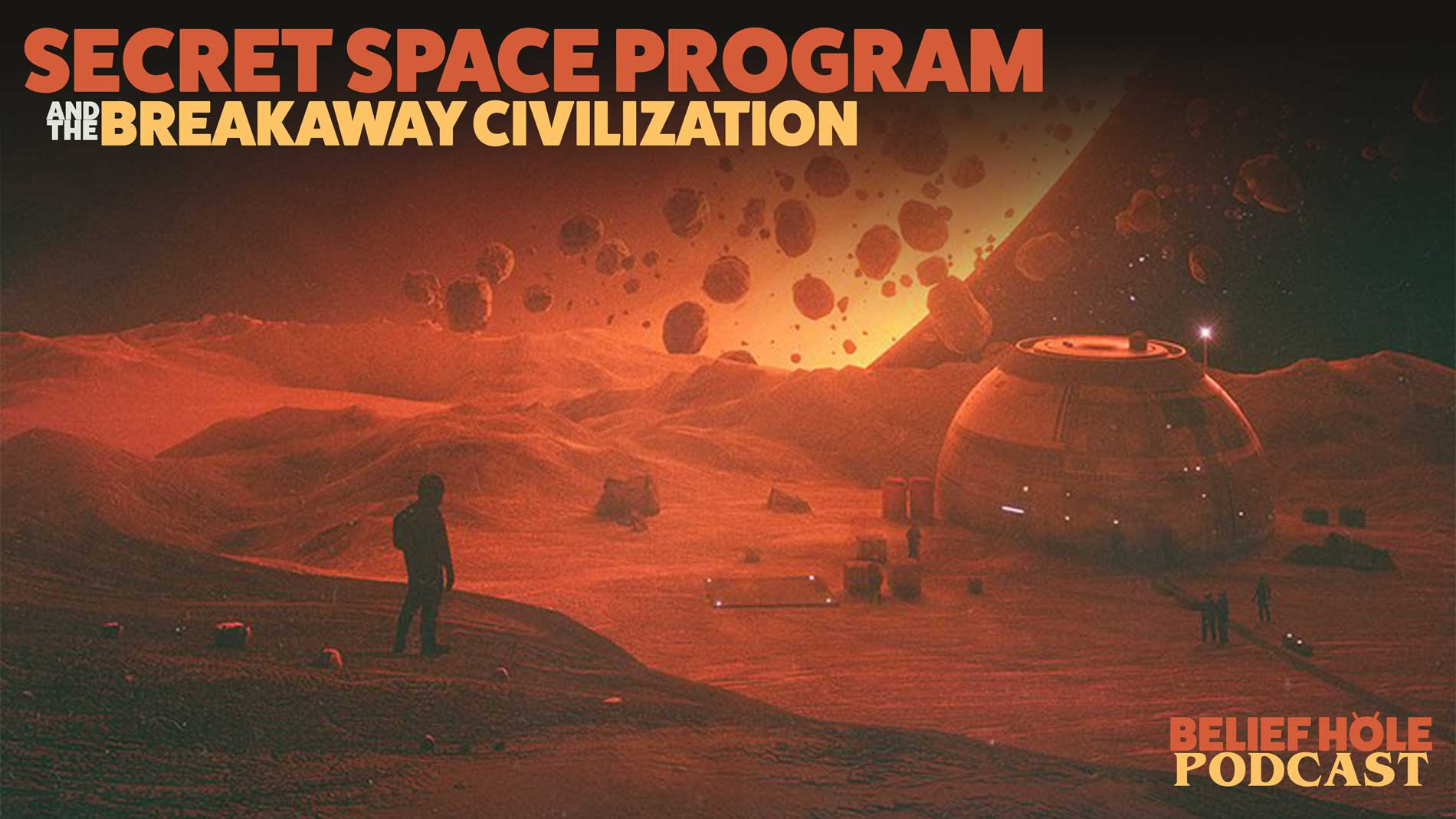 Secret Space Program - Breakaway Civilization - Podcast