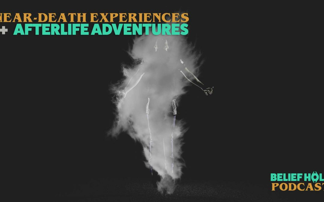 Near Death Experiences and After Life Adventures