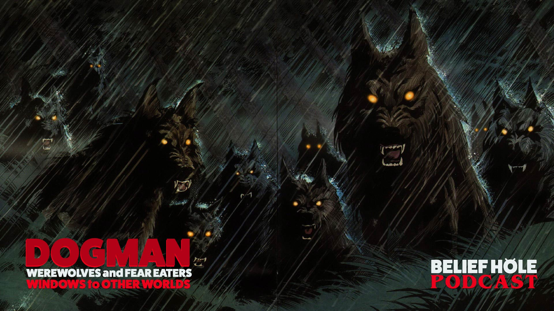 2.21 - Dogman -Werewolves -Fear Eaters - Windows to Other Worlds