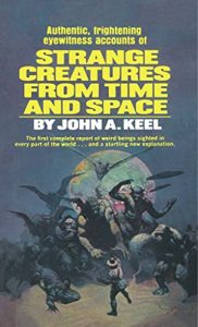 Strange Creatures from Space and Time - John Keel - Belief Hole Paranormal Podcast
