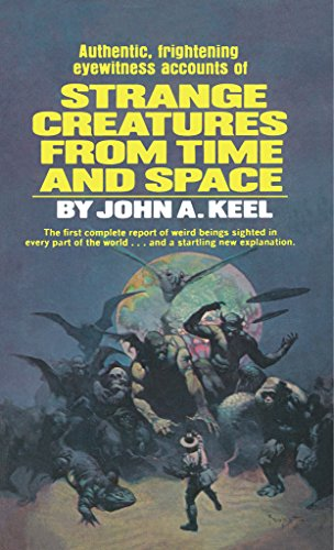 Stange Creatures from Space and Time - John Keel