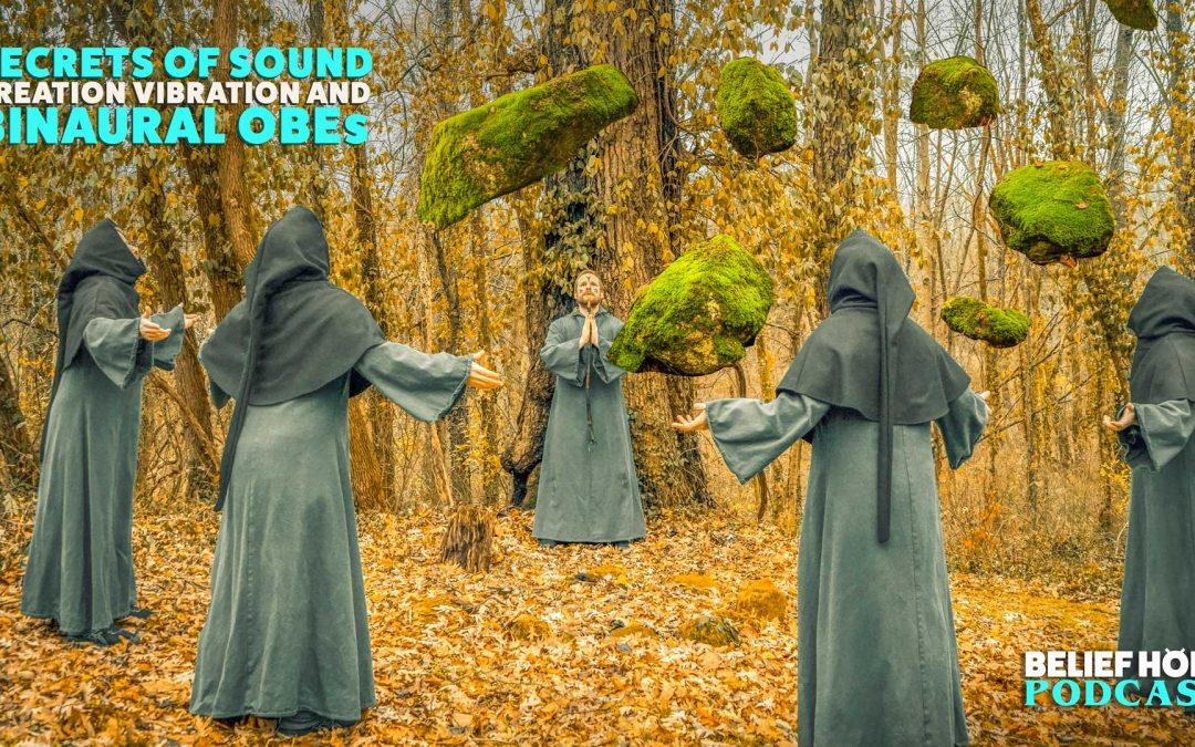 2.23 | Secrets of Sound – Levitation, Cymatics and Binaural OBEs