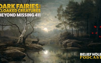 2.25 | Dark Fairies and Cloaked Creatures – Beyond Missing 411