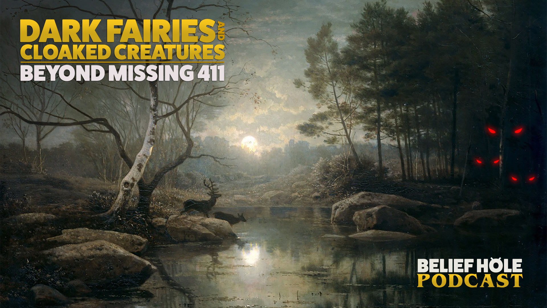 BEYOND MISSING 411 - DARK FARIES - cloaked entities - PARANORMAL PODCAST - BELIEF HOLE podcast