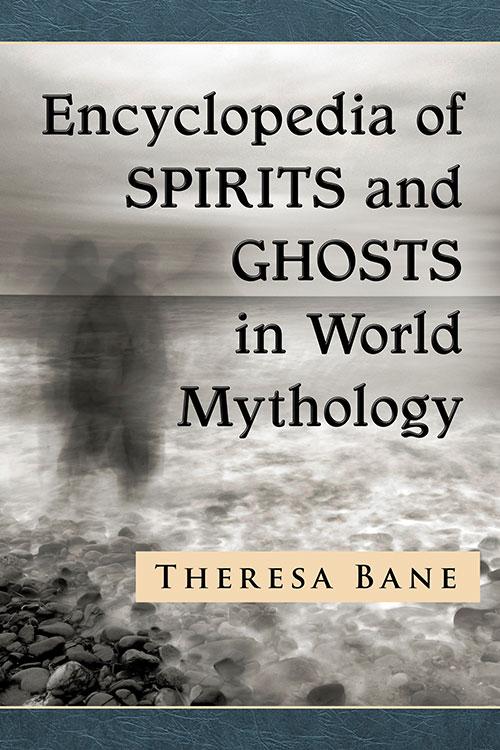 Encyclopedia of Spirits and Ghosts in World Mythology - Theresa Bane - Podcast