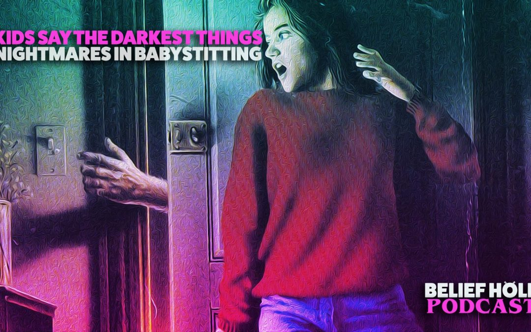Expansion Episode | 2.19 EXP | Kids Say The Darkest Things And Nightmares In Babysitting