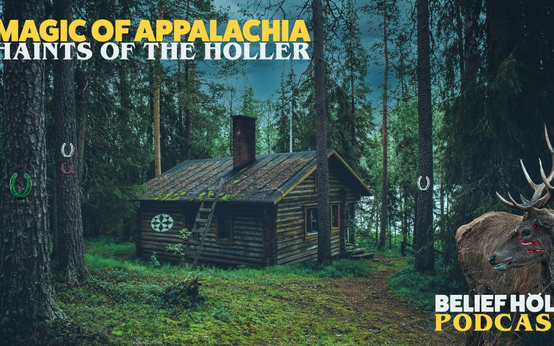 3.01 | Magic of Appalachia and Haints of the Holler
