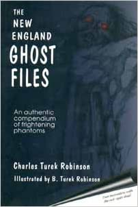 The New England Ghost Files - Charles Turek Robinson