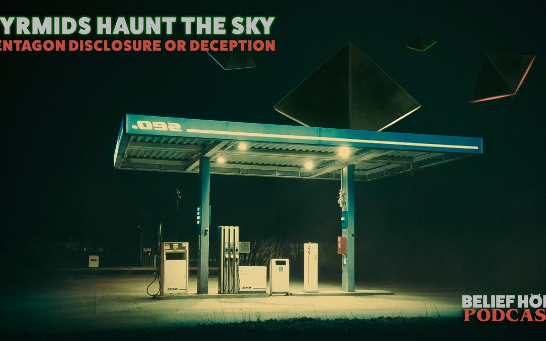 3.7 | Pyramid UFOs Haunt the Sky! Pentagon UFO Disclosure orDeception