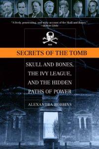 Secrets of the Tomb - Skull and Bones, the Ivy League, and the Hidden Paths of Power - Book - Podcast