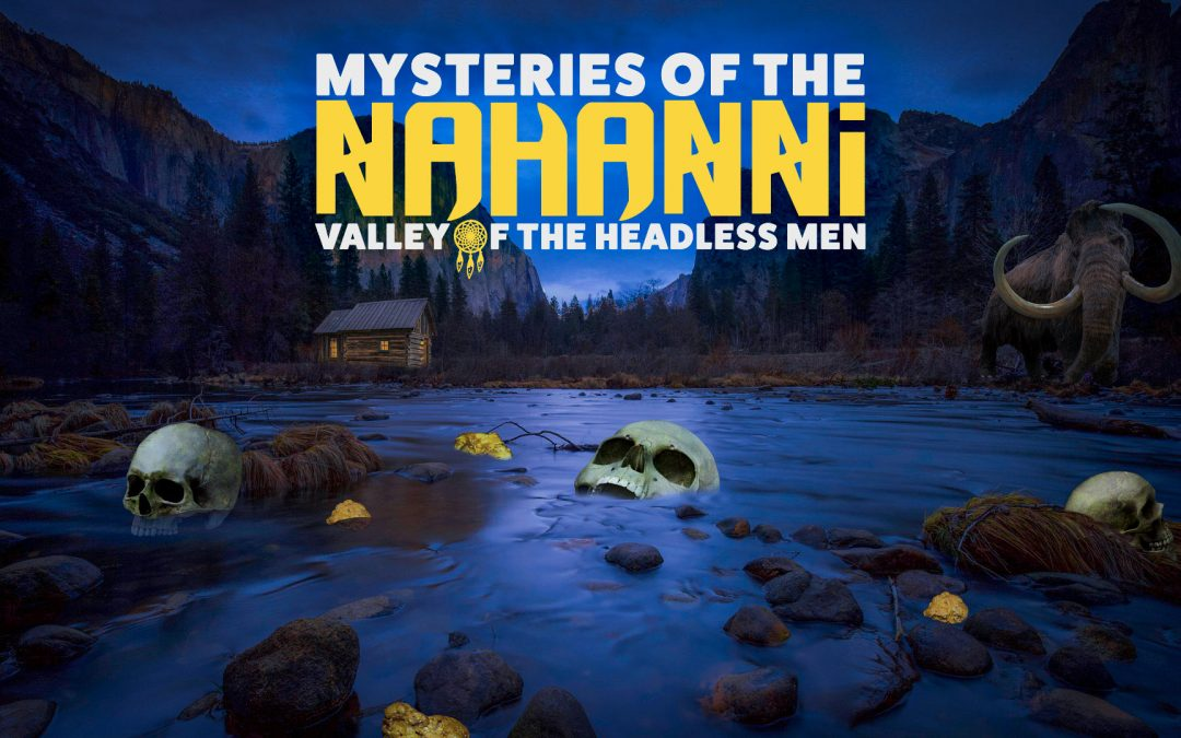 3.13   Mysteries of Nahanni, Valley of the Headless Men