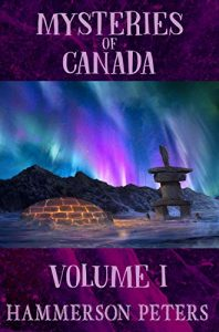 Mysteries of Canada - Volume I -Hammerson Peters - Podcast