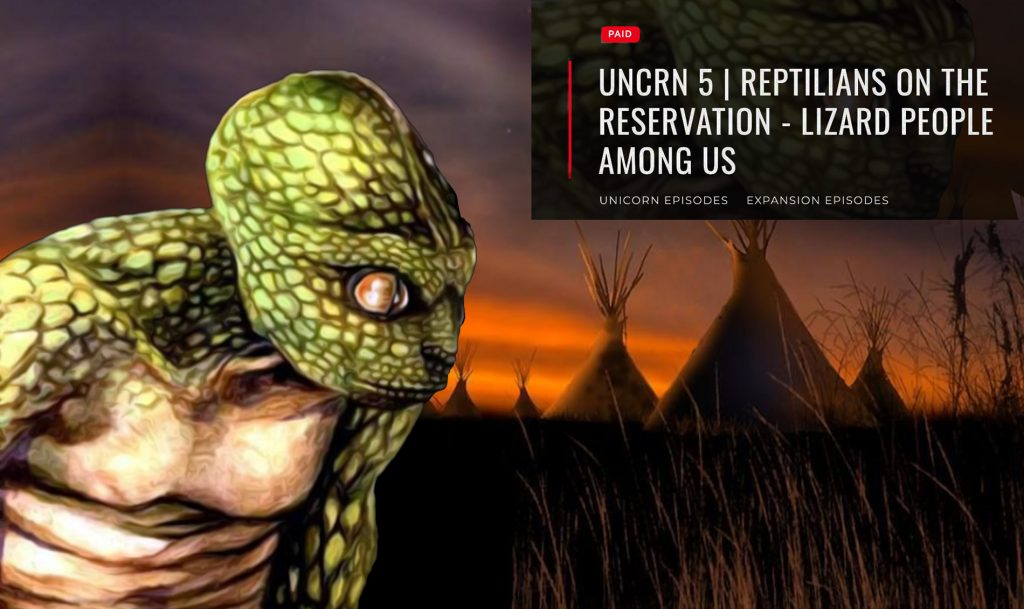 UNCRN-5-_-REPTILIANS-ON-THE-RESERVATION---LIZARD-PEOPLE-AMONG-US - Paranormal Podcast
